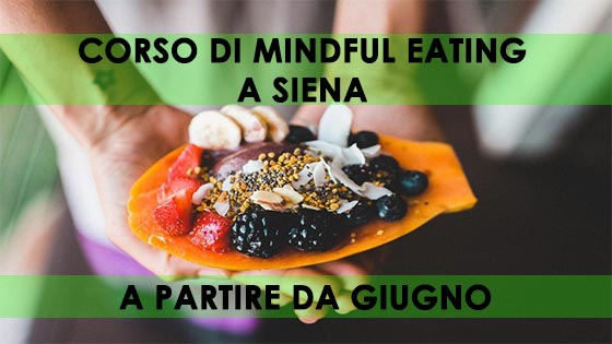 CORSO DI MINDFUL EATING A SIENA - ESISTERE BENE